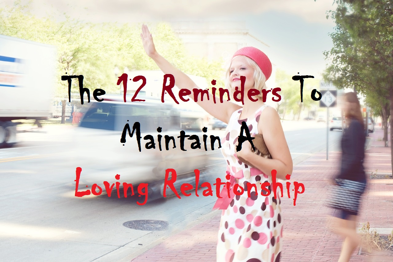 The 12 Reminders to Maintain a Loving Relationship - Michael