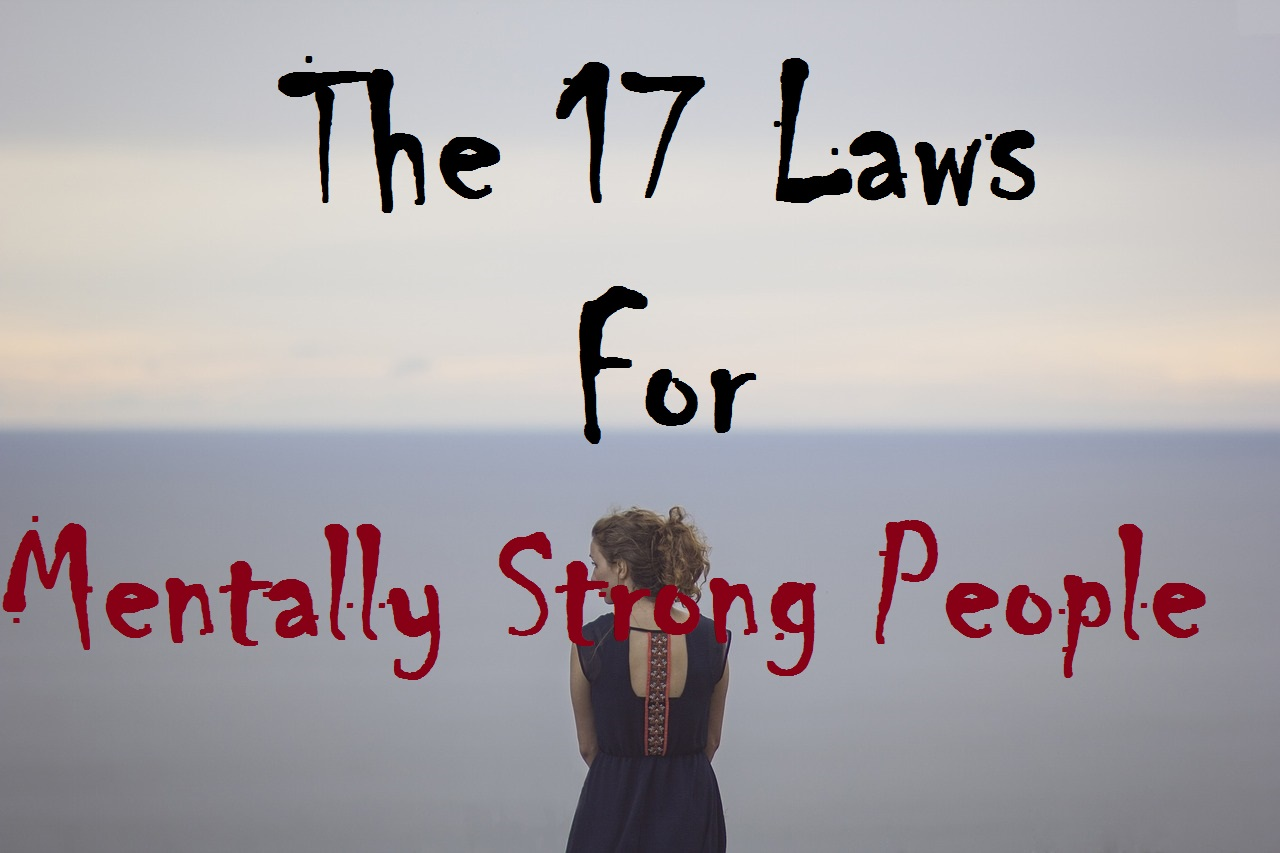 The 17 Laws for Mentally Strong People - Michael Gregory II - Writer. Introvert. Random Thinker